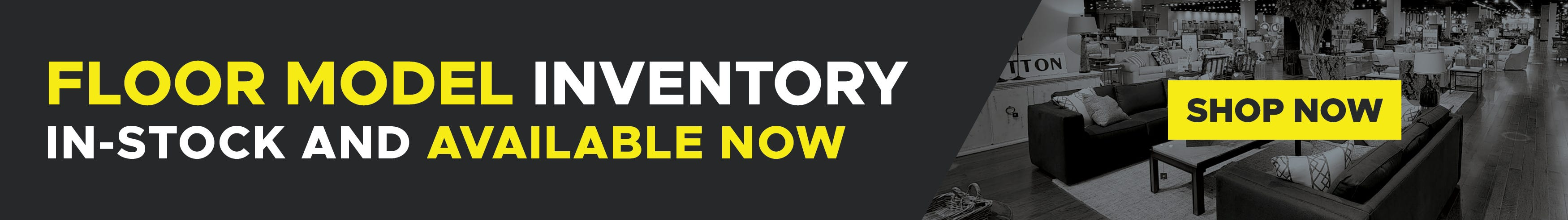 Floor model inventory. In-stock and available now. Shop now.